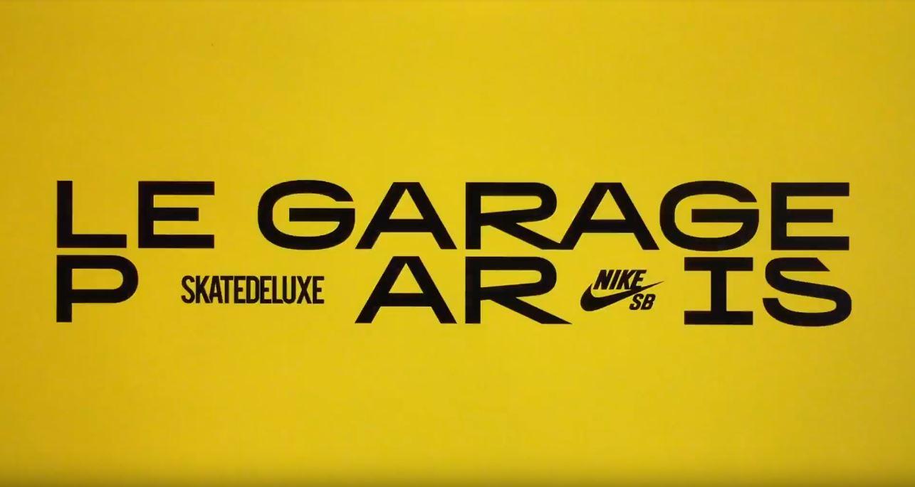 Le Garage Paris Skatedeluxe Nike sb